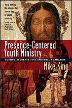 Presence Centered Youth Ministry